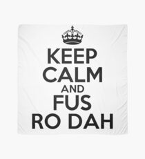 Keep calm and fus ro dah Scarf