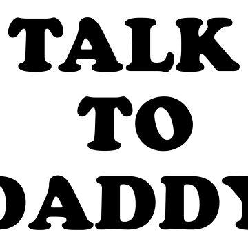 Talk to daddy. by jenkii