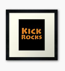 Kick rocks  Framed Print