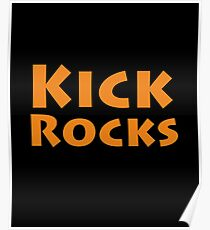 Kick rocks  Poster