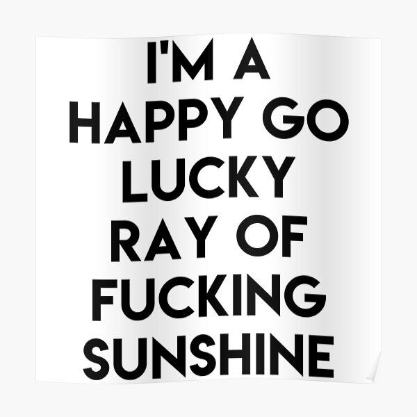 Ray Of Sunshine Funny Poster