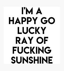 Ray Of Sunshine Funny Photographic Print