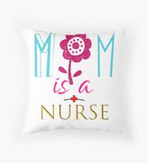 MOM Is A Nurse| Perfect Nurse Gifts For Mom Throw Pillow