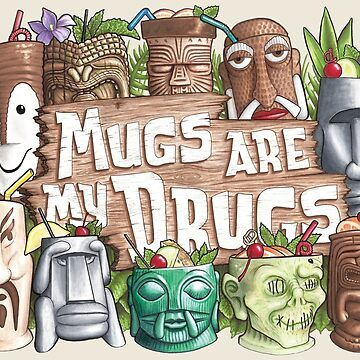 Mugs Are My Drugs by Kohrsfilms