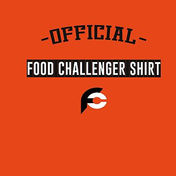 Official Food Challenge Shirt - For The Real Challengers by aymeenshop