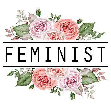 Feminist Floral Roses Flowers Leaves by blackcatprints