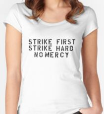 STRIKE FIRST STRIKE HARD NO MERCY Women's Fitted Scoop T-Shirt