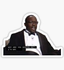 why are you booing me i'm gay sticker Sticker