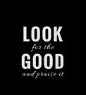 Design Day 46 - Look for the Good and Praise It - February 15, 2018 by TNTs