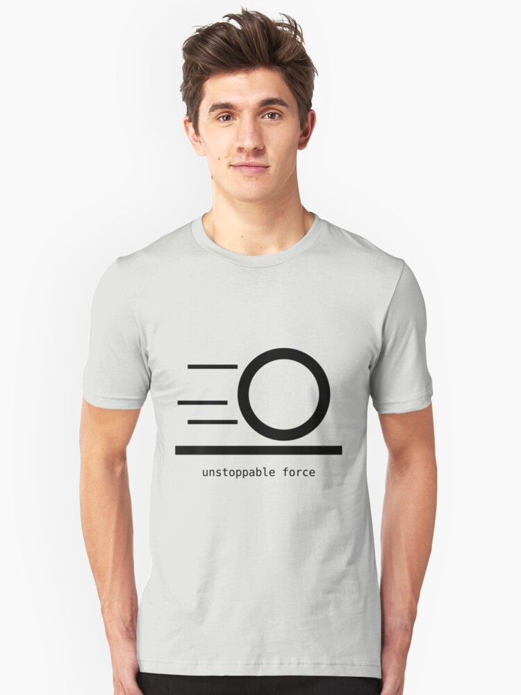 Rules of Physics - Unstoppable Force - Black by JohnnyHazard