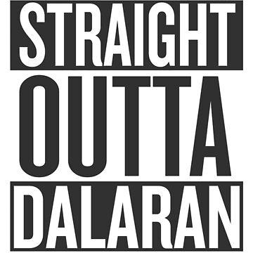 STRAIGHT OUTTA DALARAN by gingrjim