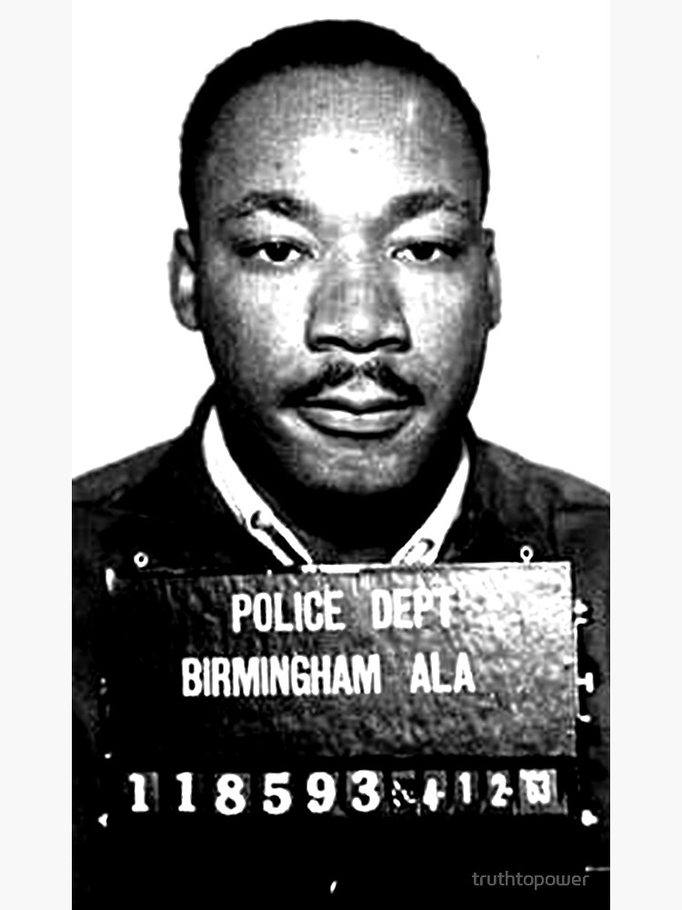 MLK Birmingham Mugshot by truthtopower
