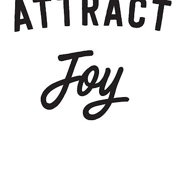 Attract Joy by inspires