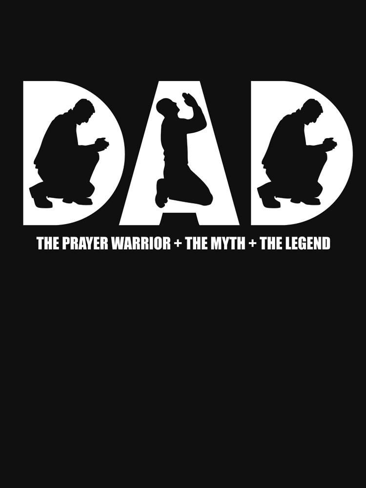 Christian Prayer Warrior Dad Gift Apparel Shirt by TCCPublishing