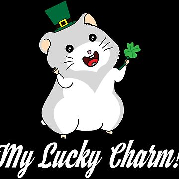 Lucky Hamster St. Patrick's Day My Lucky Charm by Enkaidin