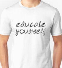 Educate Yourself Education Learn School Teacher T-Shirts Unisex T-Shirt