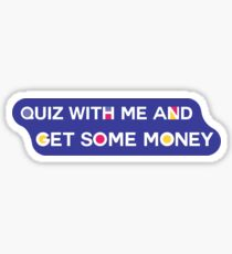 """HQ """"Quiz with me and get some money"""" Sticker"""