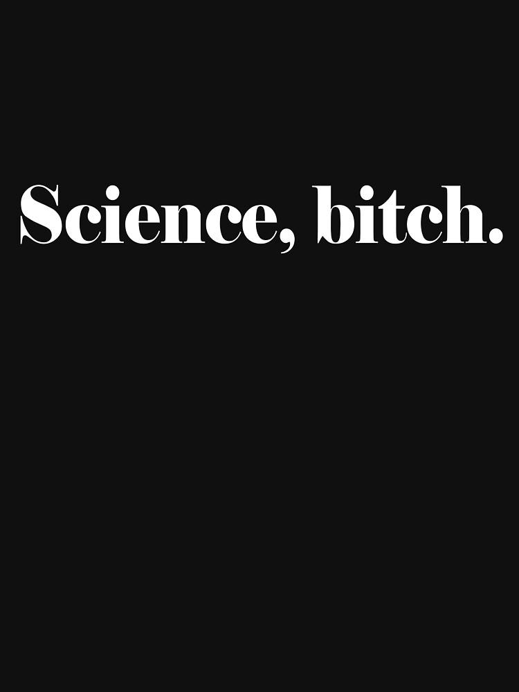 Science, bitch. by Cetaceous