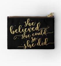 She believed she could so she did... Life Inspirational Quote (Modern Style) Studio Pouch