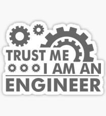 trust me im an engineer engineers new 2018 fixing Sticker