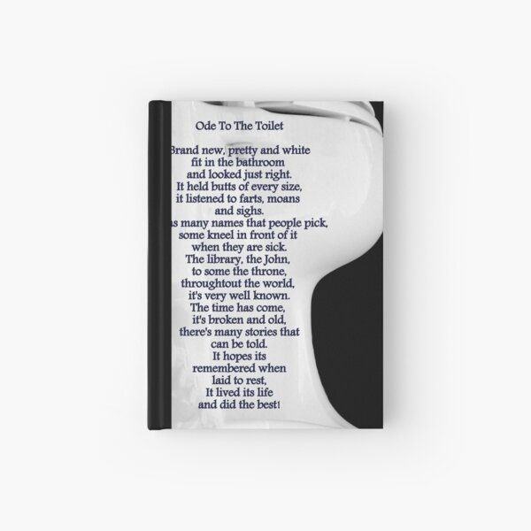 Ode To The Toilet...© Hardcover Journal