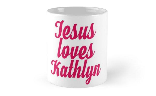 Jesus loves Kathlyn by Shalomjoy