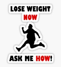 Lose Weight Now, Ask Me How! Sticker