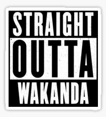 Straight Outta Wakanda Sticker