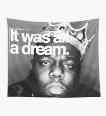 Biggie - It Was All a Dream Wall Tapestry