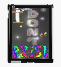 I Don't Exist T-shirt Design iPad Case/Skin
