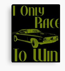 I Only Race To Win Custom Retro Muscle Car Enthusiast Canvas Print