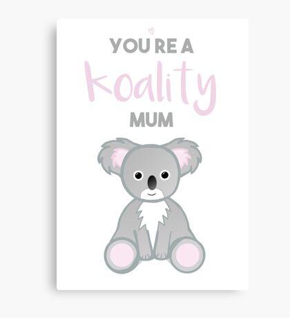 You're a Koality Mum Canvas Print