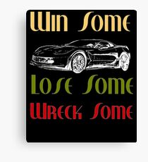 Win Some Lose Some Wreck Some Vette Muscle Car Canvas Print
