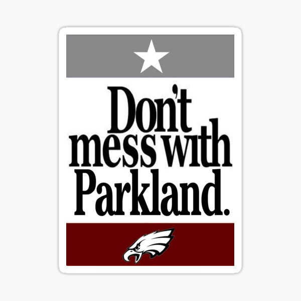 Don't Mess With Parkland Sticker