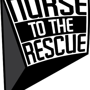 NURSE TO THE RESCUE by sraheeldesigns