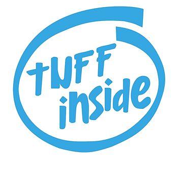 Tuff Inside by DangerDuds