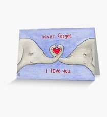 Valentines: Never Forget I Love You Greeting Card