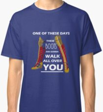 These Boots Were Made For Walking Classic T-Shirt