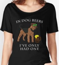 Airedale Terrier I've Only Had One In Dog Beers Year of the Dog Irish St Patrick Day Women's Relaxed Fit T-Shirt