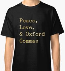 Peace, Love, and Oxford Commas Classic T-Shirt