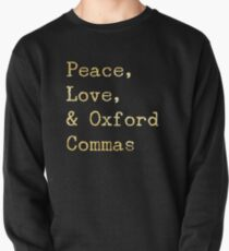 Peace, Love, and Oxford Commas Pullover