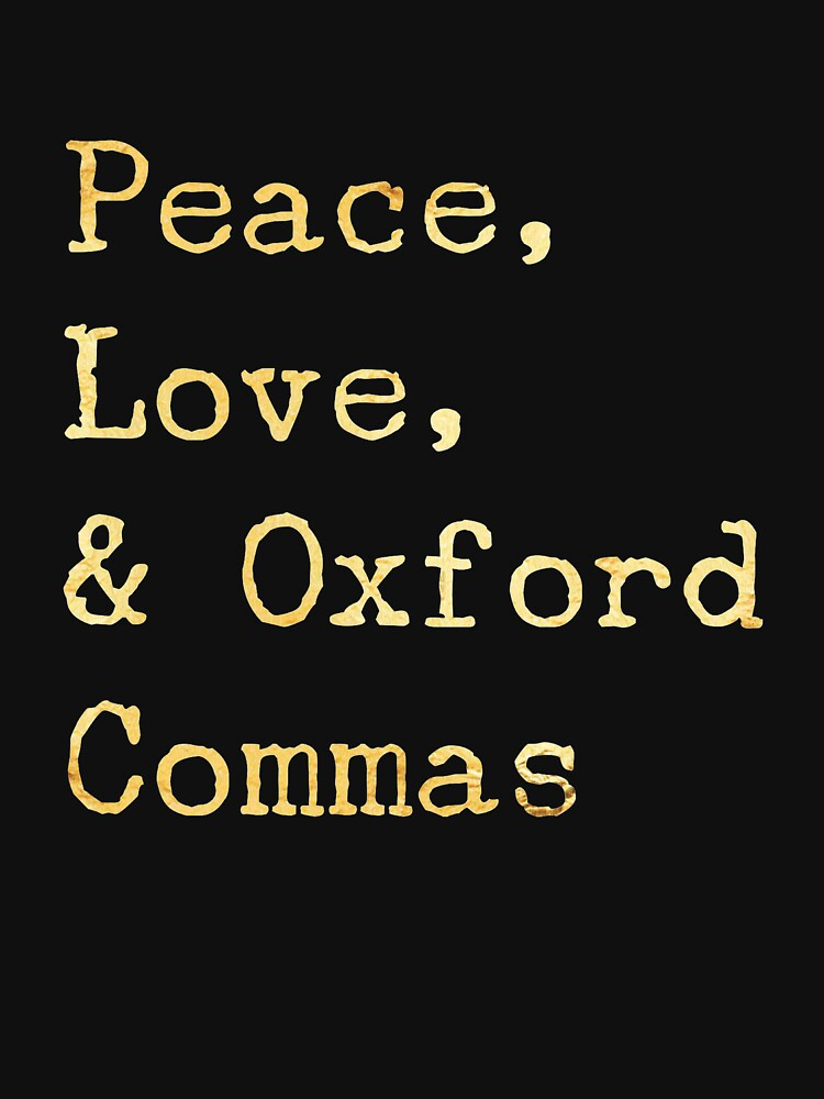 Peace, Love, and Oxford Commas by Vaycarious