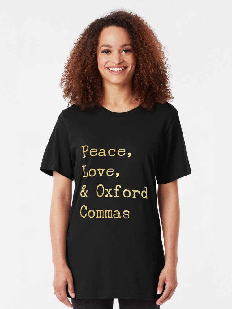 Quot Peace Love And Oxford Commas Quot T Shirt By Vaycarious