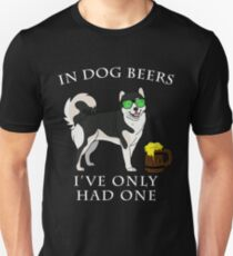 Alaskan Malamute I've Only Had One In Dog Beers Year of the Dog Irish St Patrick Day Unisex T-Shirt