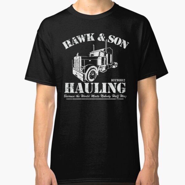 Hawk and Son Hauling Classic T-Shirt