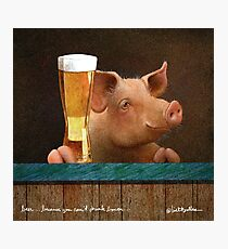 Will Bullas / art print / beer ... because you cant drink bacon... / humor / animals Photographic Print