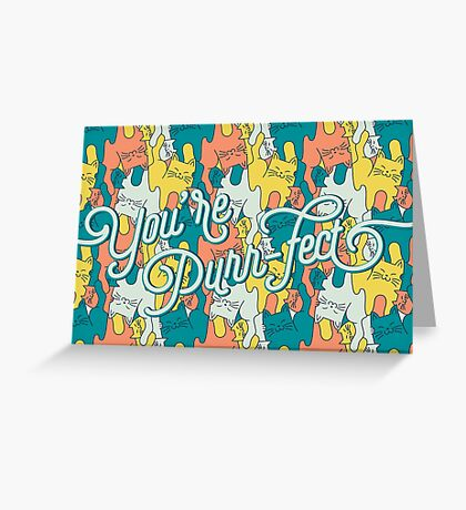 You're Purr-fect!  Greeting Card