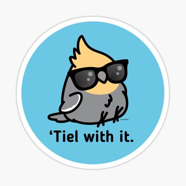 'Tiel with it - Grey Cockatiel Sticker