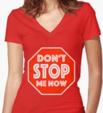 Don't Stop Me Now Women's Fitted V-Neck T-Shirt