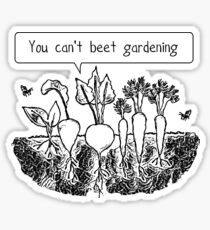 You can't beet gardening Sticker